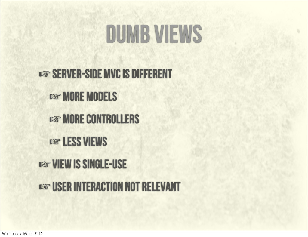 dumb views ☞server-side mvc is different ☞more ...