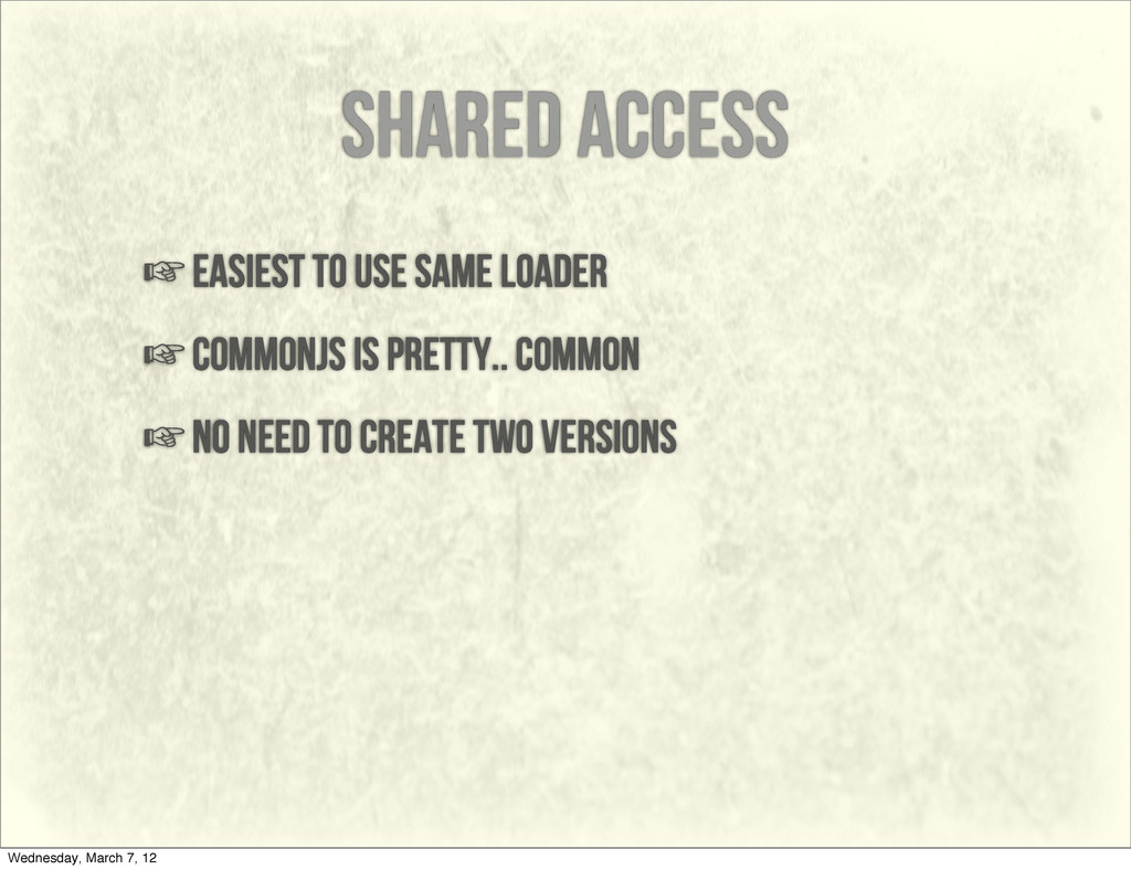 shared access ☞easiest to use same loader ☞comm...