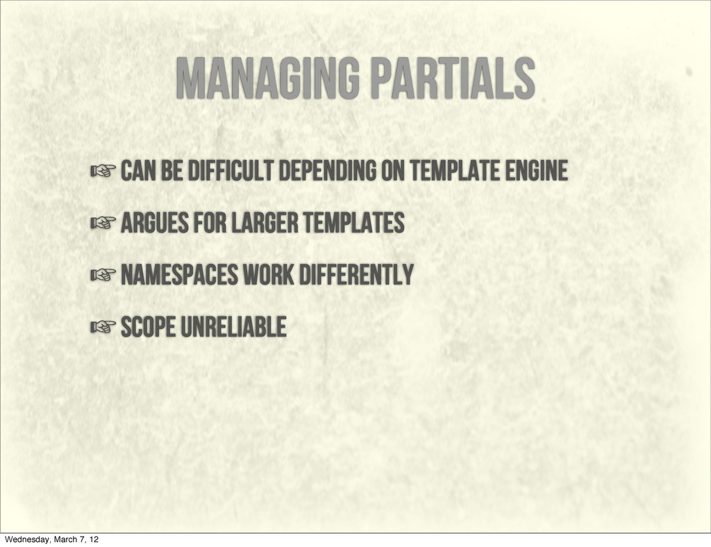 managing partials ☞can be difficult depending o...