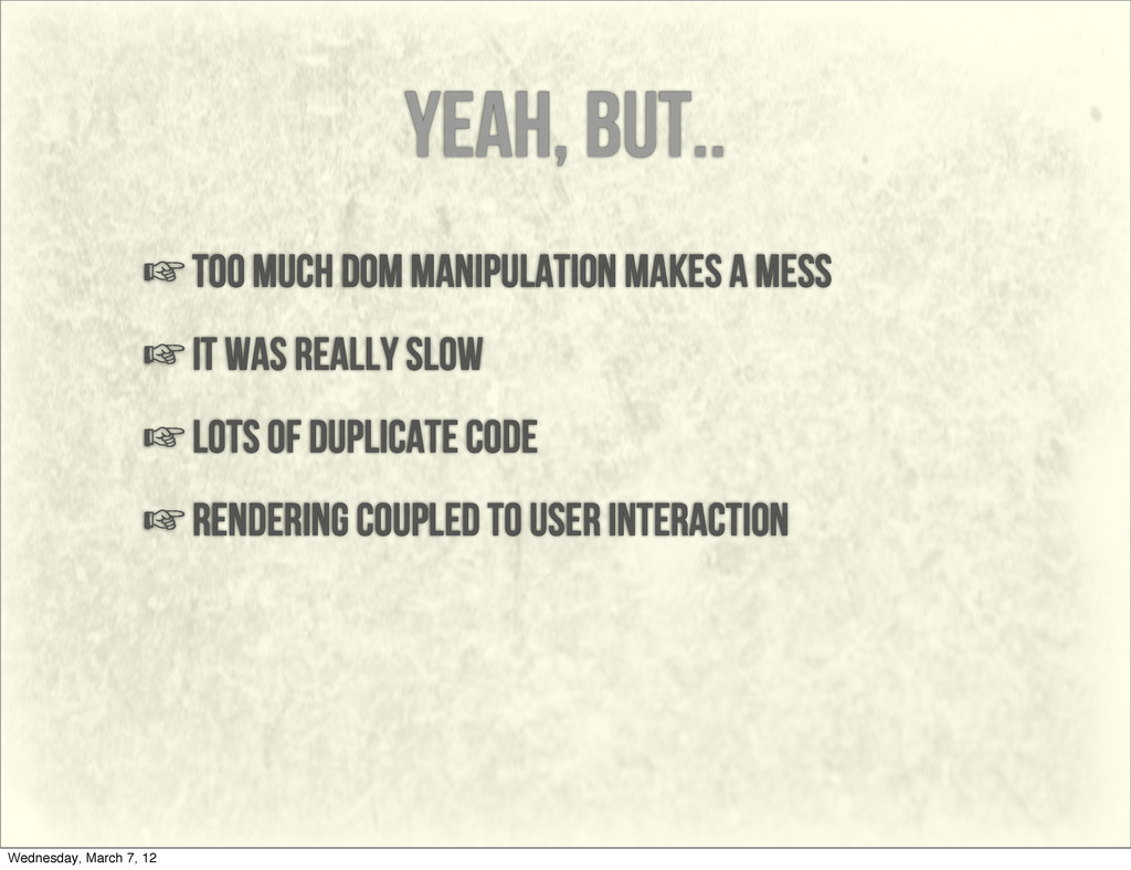 yeah, but.. ☞too much dom manipulation makes a ...