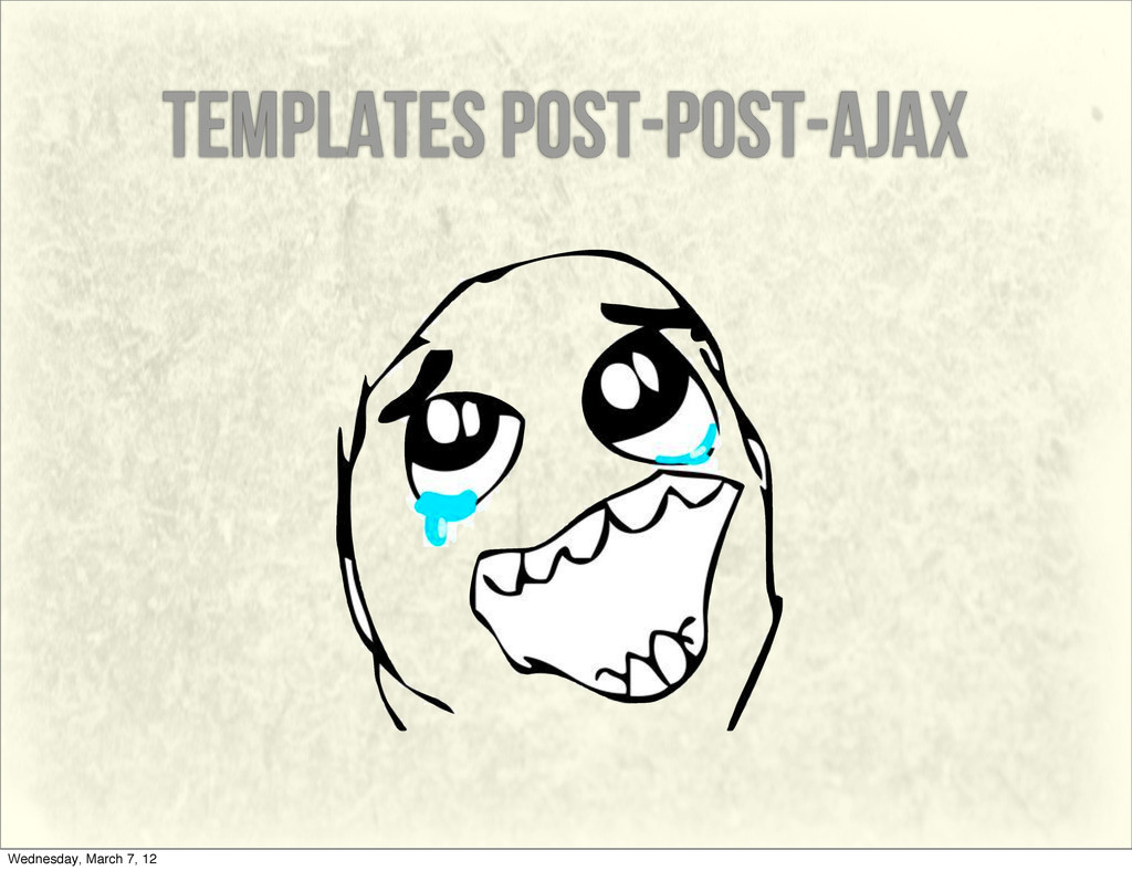 templates post-post-ajax Wednesday, March 7, 12