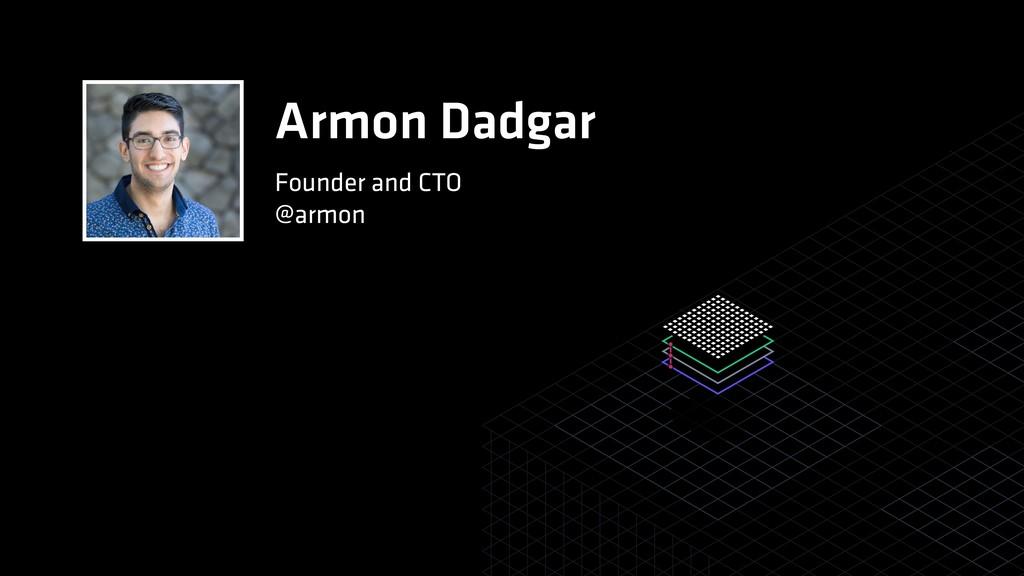 Armon Dadgar Founder and CTO @armon