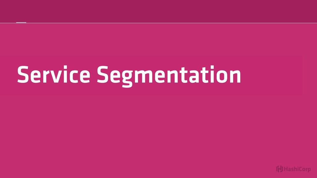 Service Segmentation