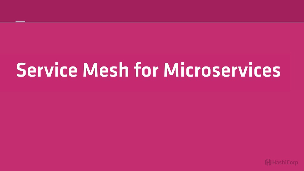 Service Mesh for Microservices