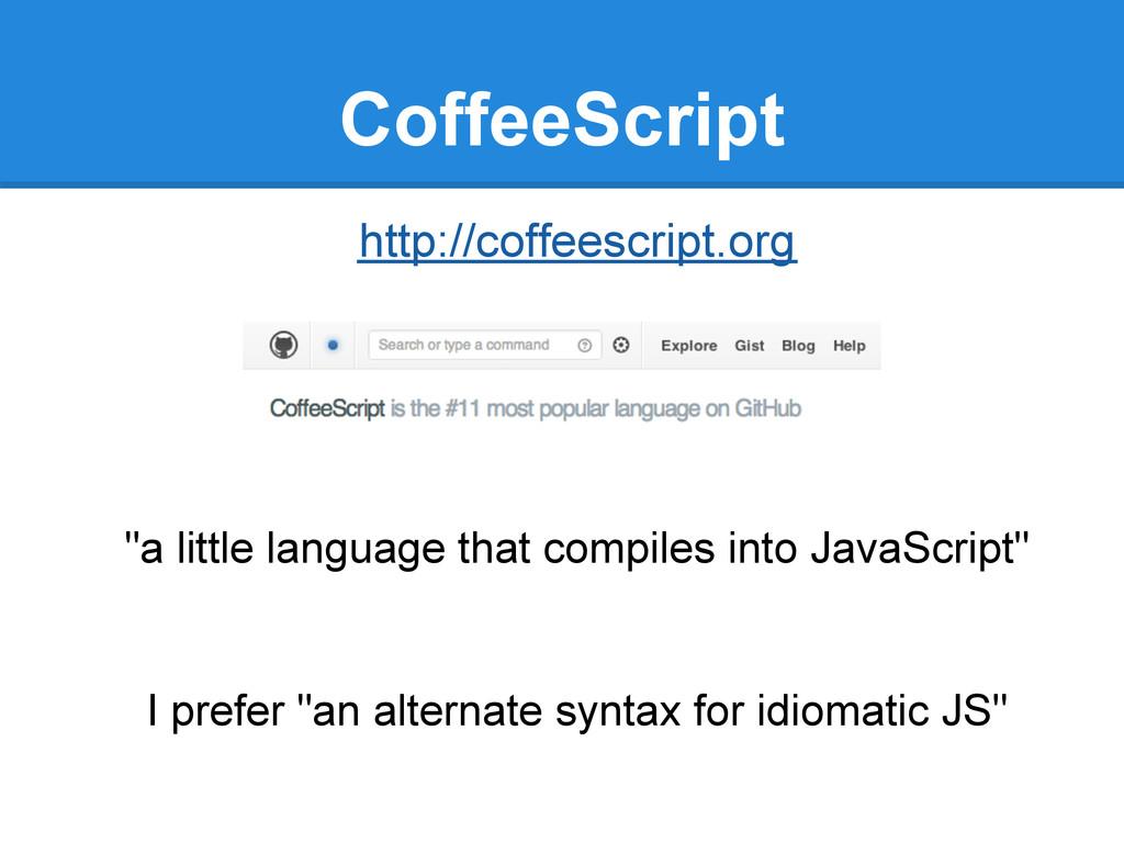 """CoffeeScript http://coffeescript.org """"a little ..."""
