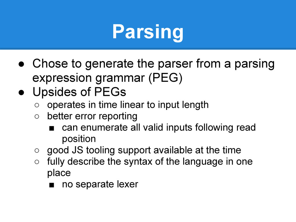 ● Chose to generate the parser from a parsing e...