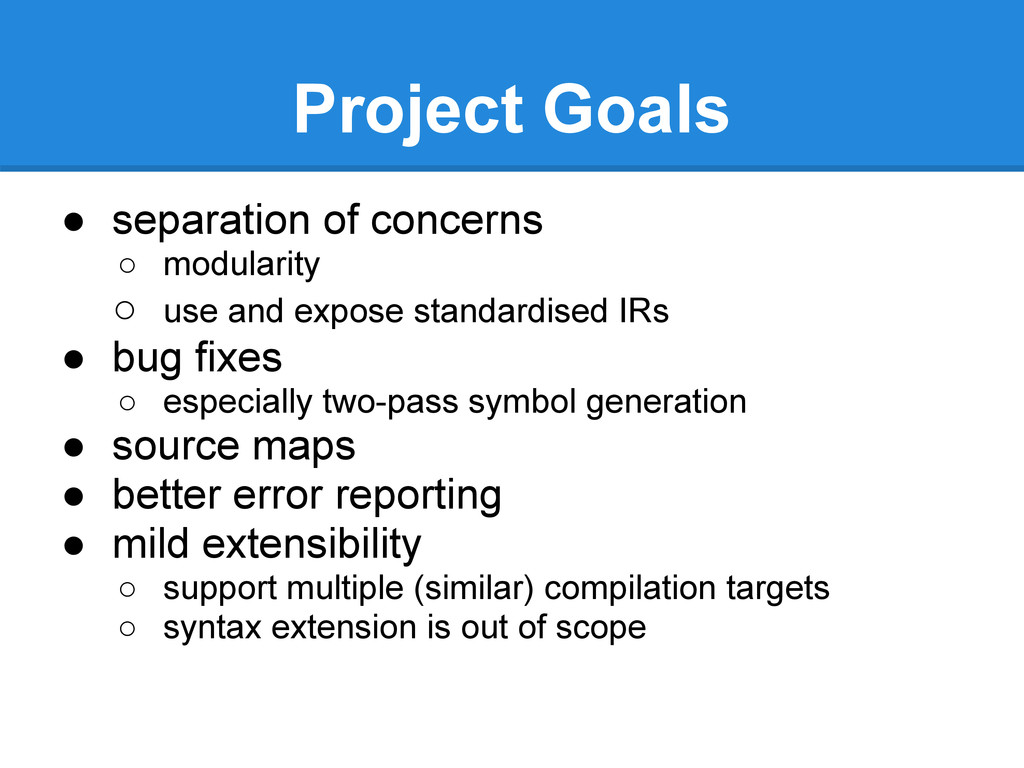 Project Goals ● separation of concerns ○ modula...