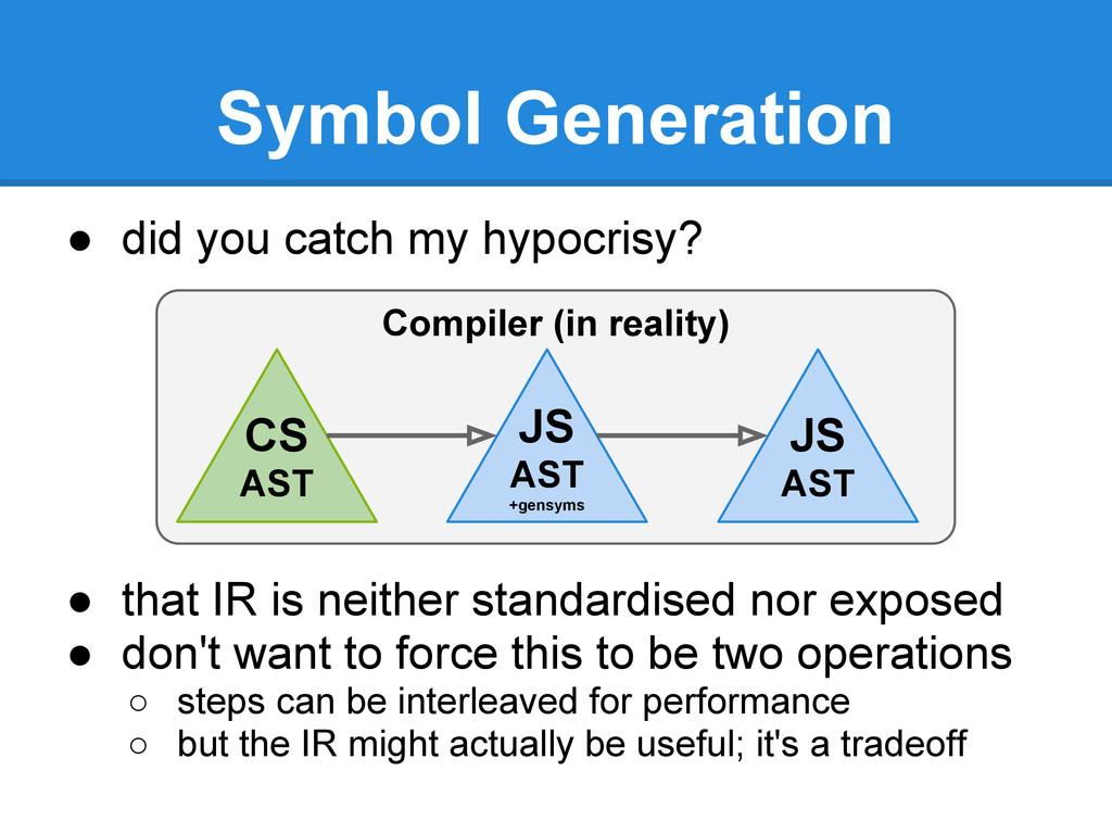 Symbol Generation ● did you catch my hypocrisy?...