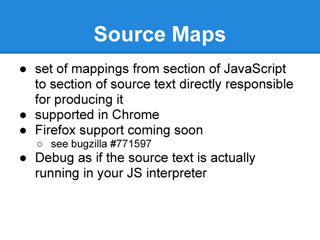 Source Maps ● set of mappings from section of J...