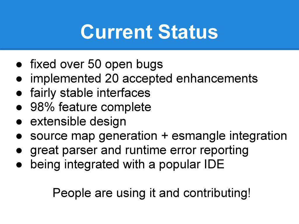 Current Status ● fixed over 50 open bugs ● impl...
