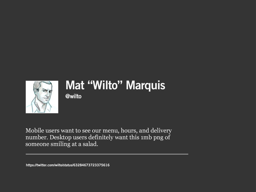 "Mat ""Wilto"" Marquis Mobile users want to see ou..."
