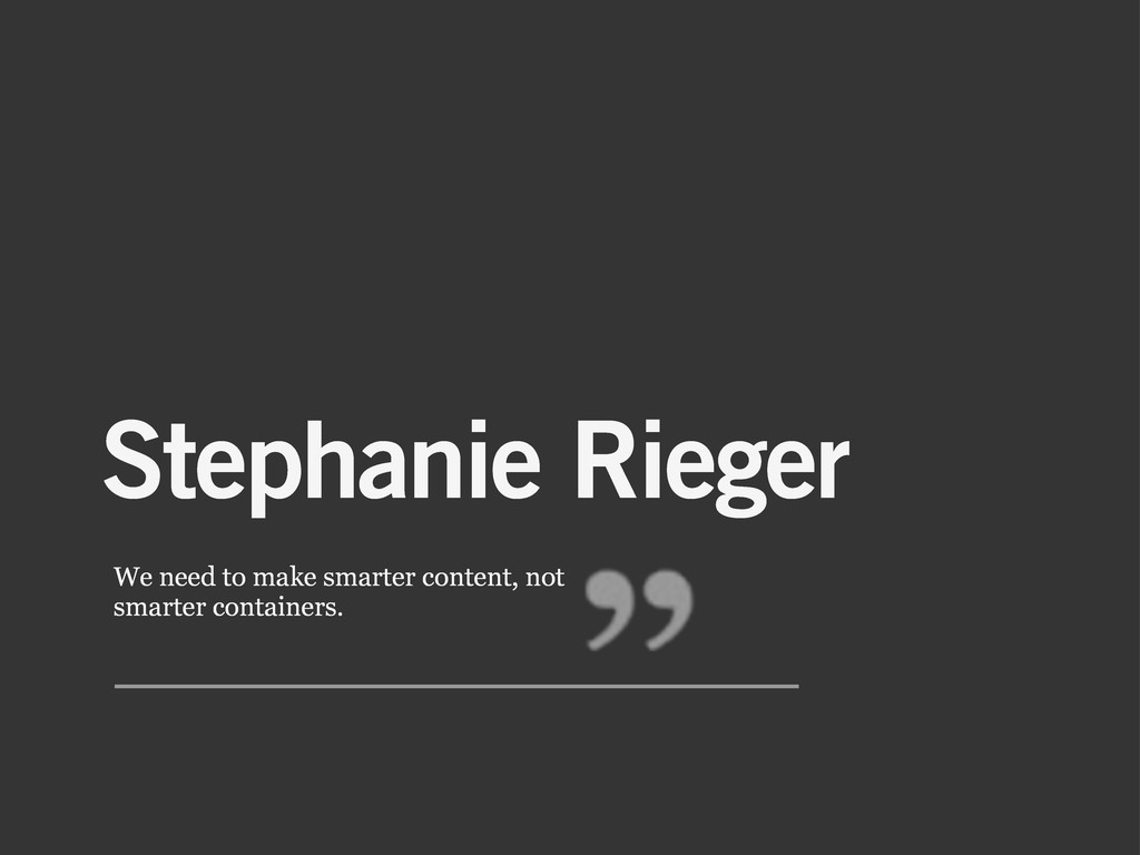 Stephanie Rieger We need to make smarter conten...
