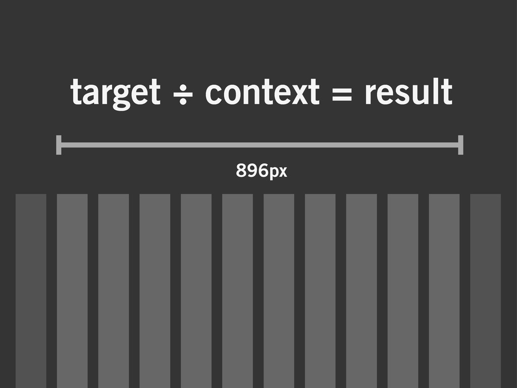 target ÷ context = result 896px