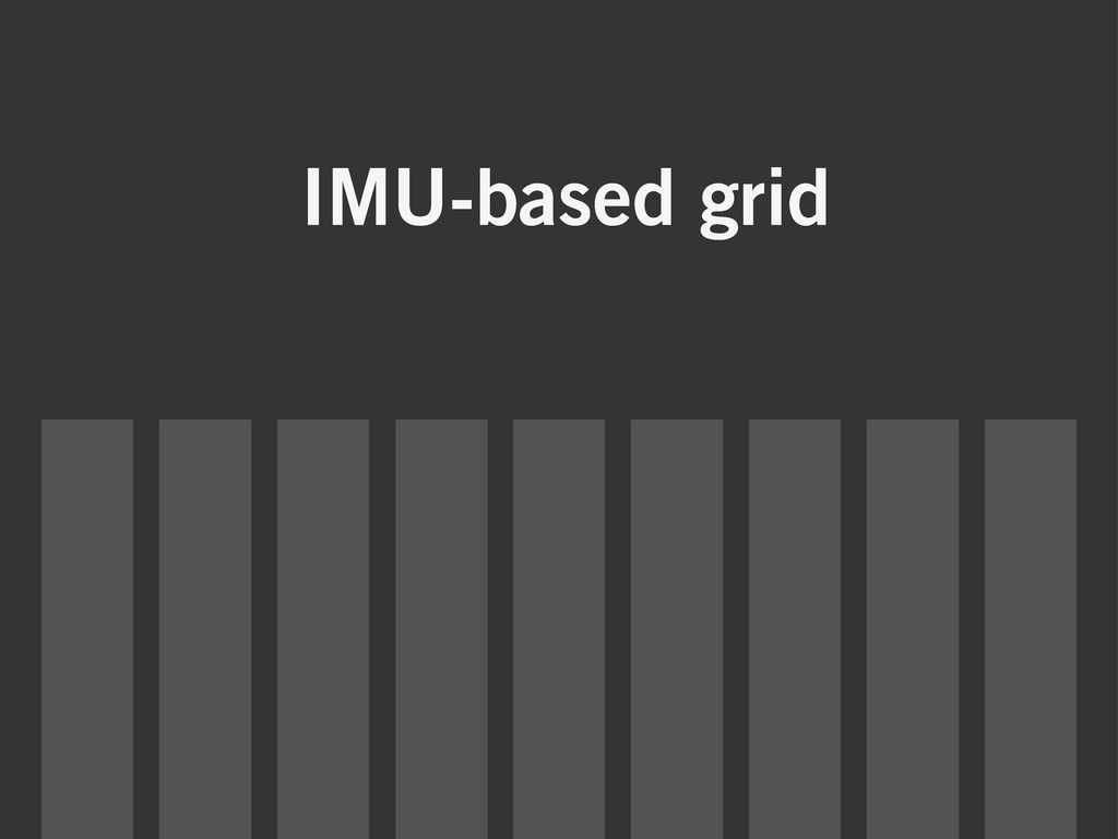 IMU-based grid