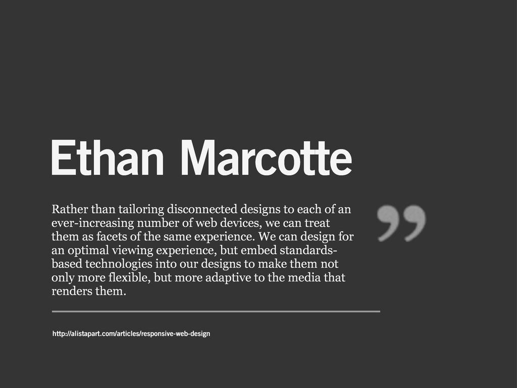Ethan Marcotte Rather than tailoring disconnect...
