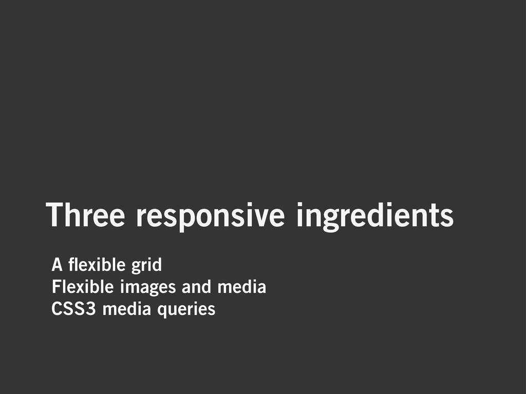 A flexible grid Flexible images and media CSS3 m...