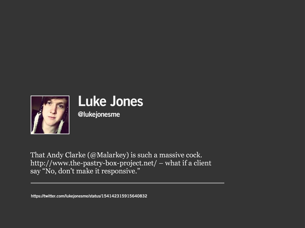 Luke Jones That Andy Clarke (@Malarkey) is such...