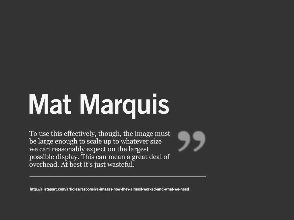 Mat Marquis To use this effectively, though, th...