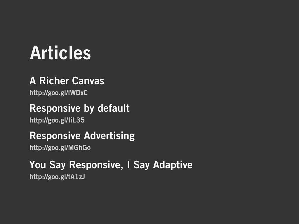 Articles Responsive by default http://goo.gl/Ii...