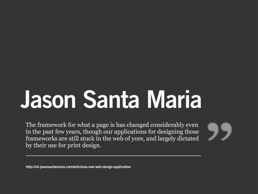 Jason Santa Maria The framework for what a page...