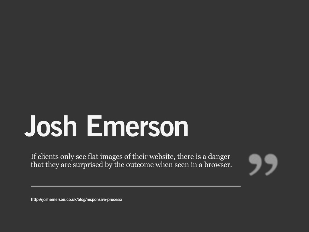Josh Emerson If clients only see flat images of...