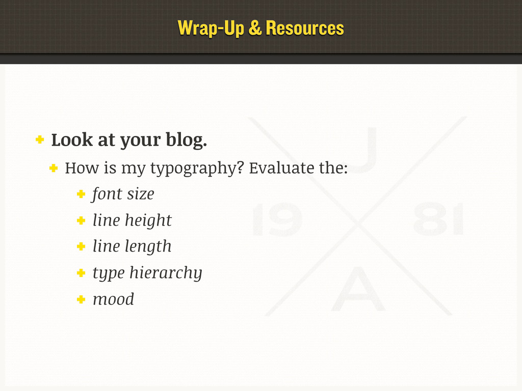Wrap-Up & Resources Look at your blog. How is m...