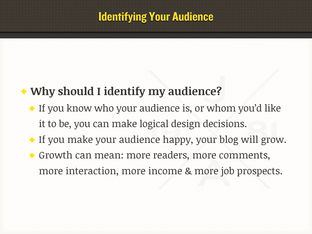 Identifying Your Audience Why should I identify...