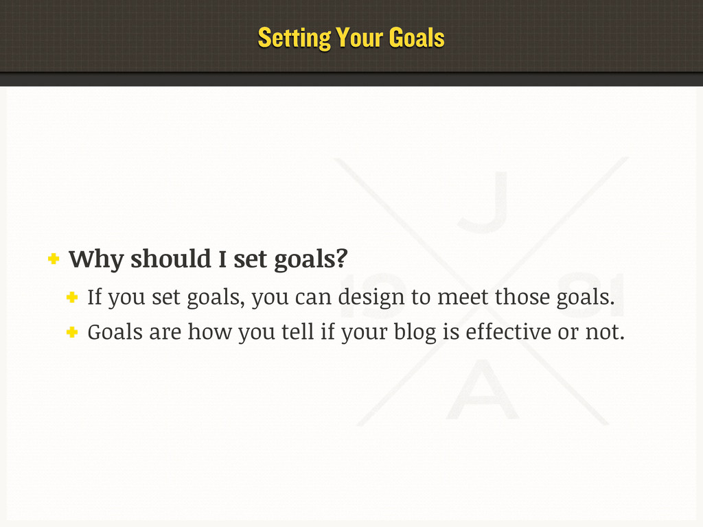 Setting Your Goals Why should I set goals? If y...