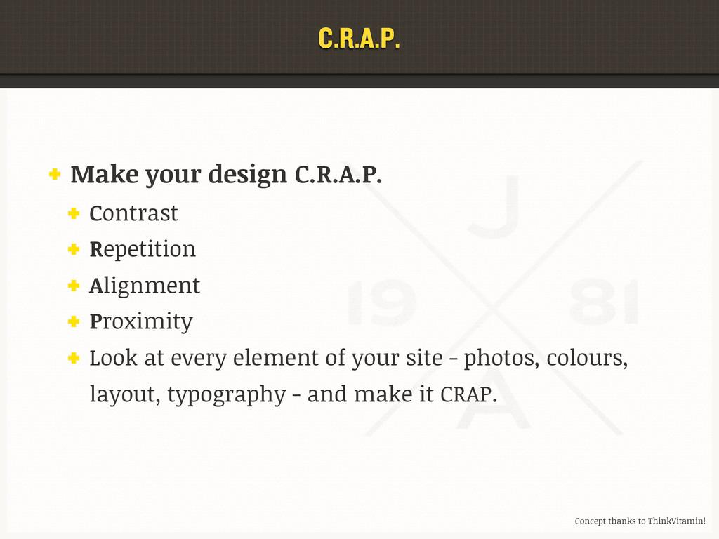C.R.A.P. Make your design C.R.A.P. Contrast Rep...