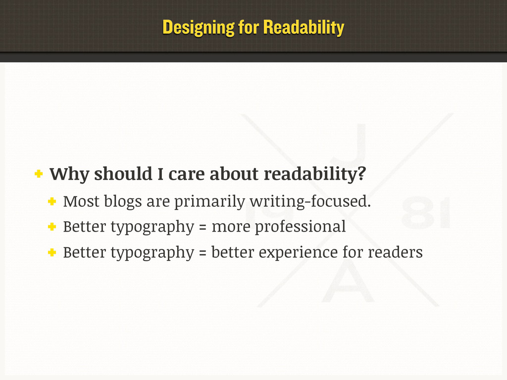 Designing for Readability Why should I care abo...