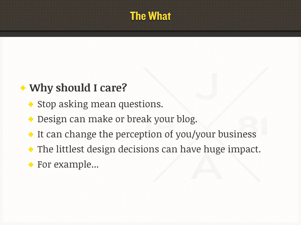 The What Why should I care? Stop asking mean qu...