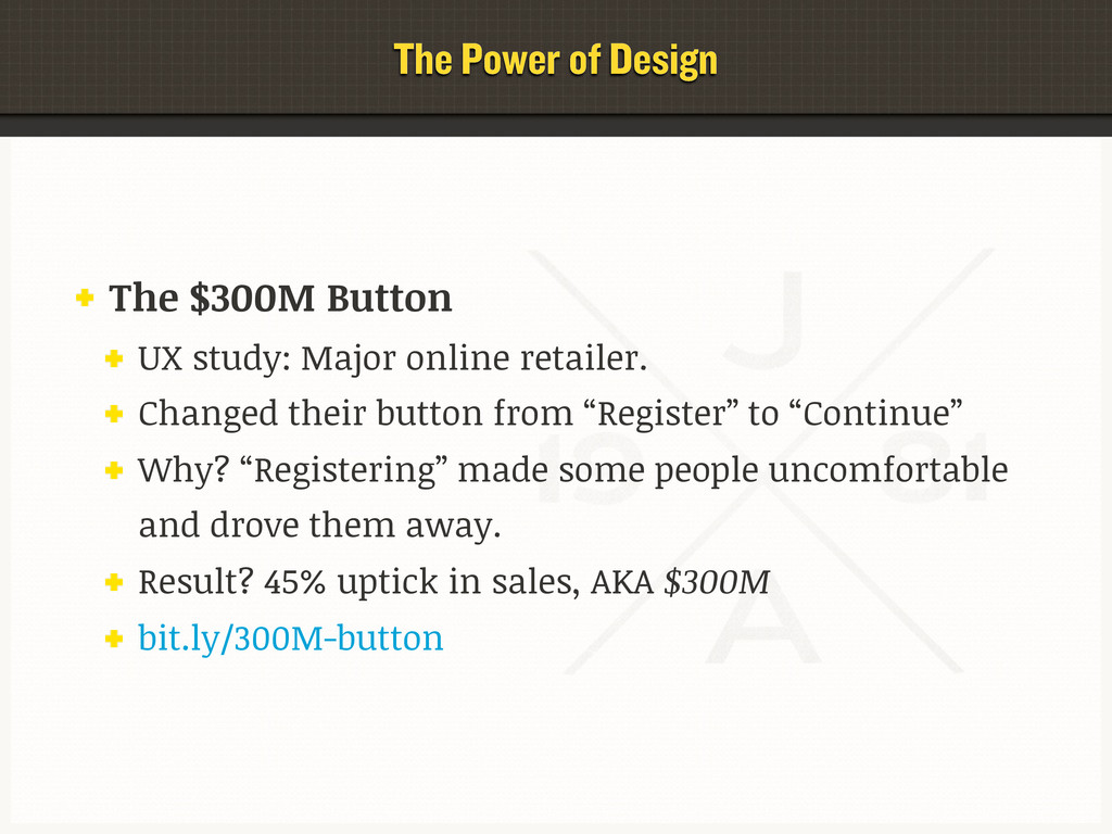 The Power of Design The $300M Button UX study: ...
