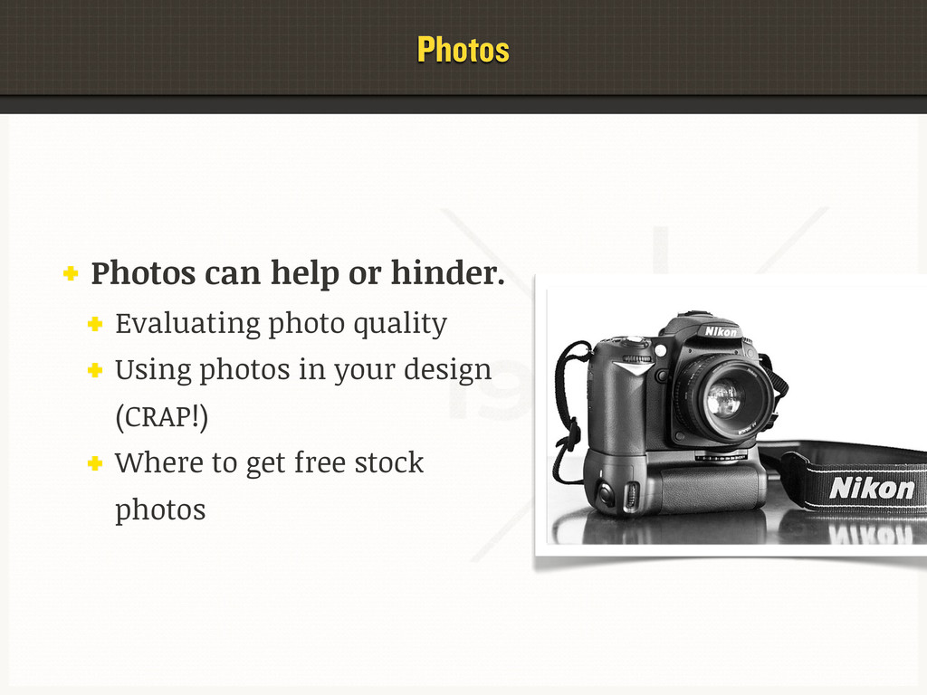 Photos Photos can help or hinder. Evaluating ph...