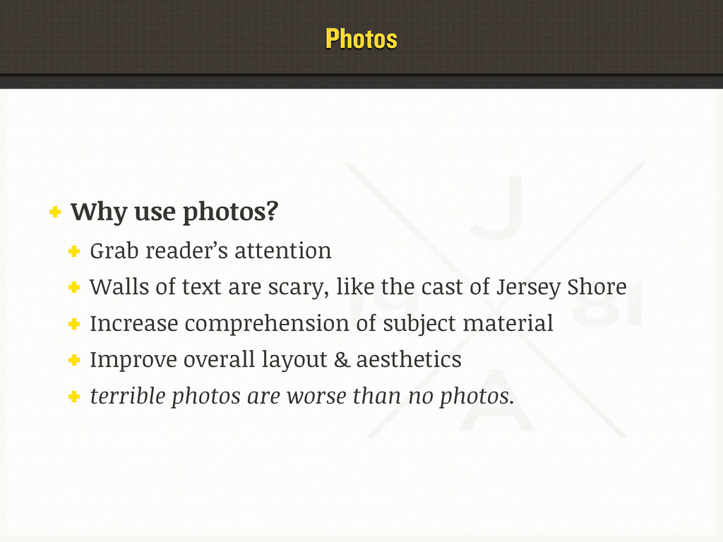Photos Why use photos? Grab reader's attention ...