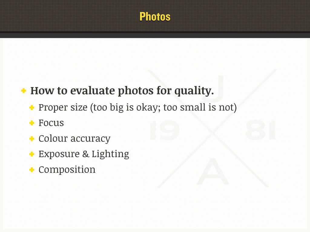 Photos How to evaluate photos for quality. Prop...