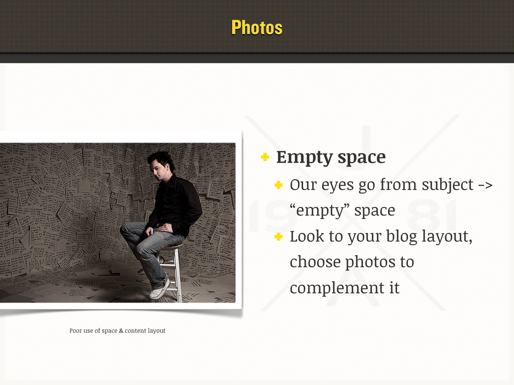 Photos Empty space Our eyes go from subject -> ...