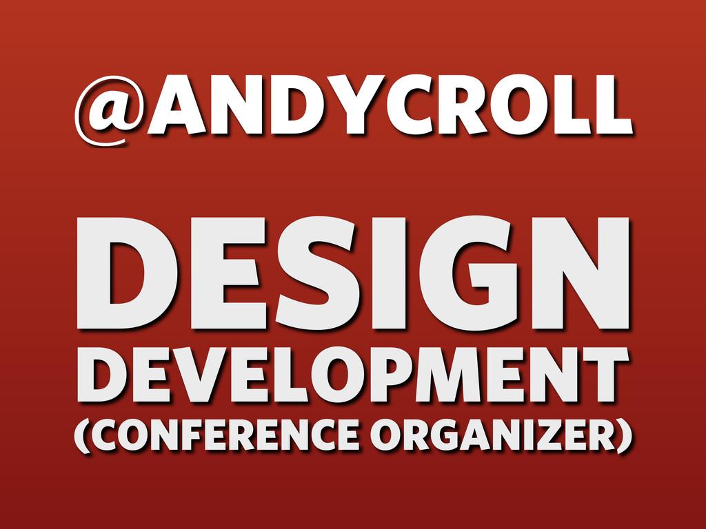 @ANDYCROLL DESIGN DEVELOPMENT (CONFERENCE ORGAN...