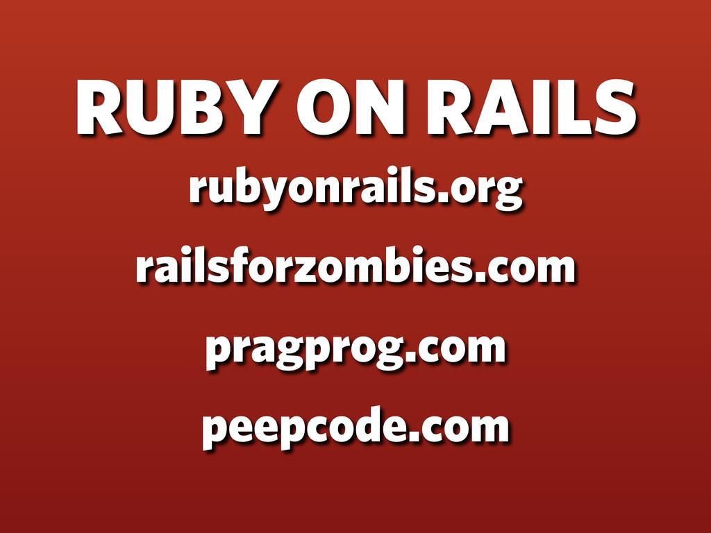 RUBY ON RAILS rubyonrails.org railsforzombies.c...