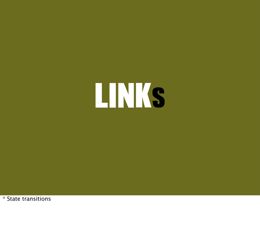 LINKs * State transitions