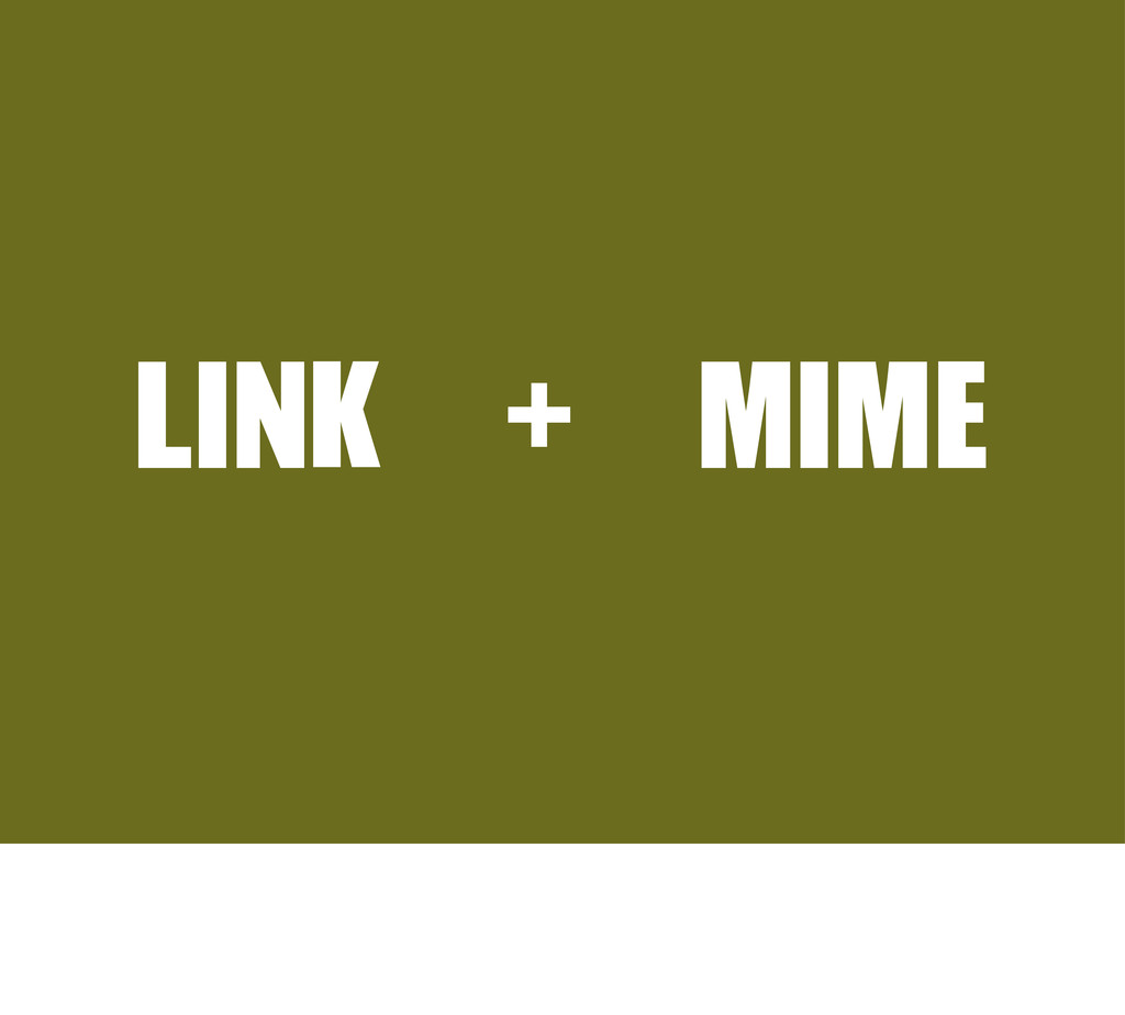 LINK	 +	 MIME