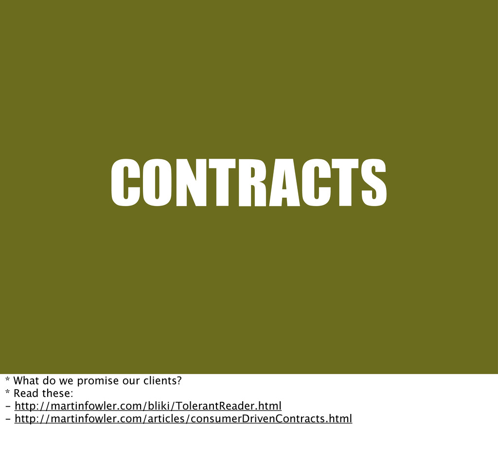 CONTRACTS * What do we promise our clients? * R...