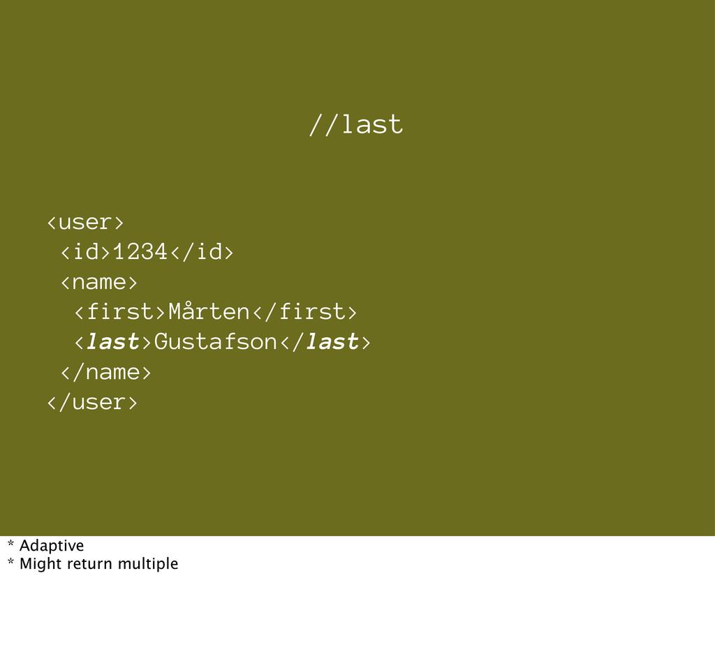<user> <id>1234</id> <name> <first>Mårten</firs...