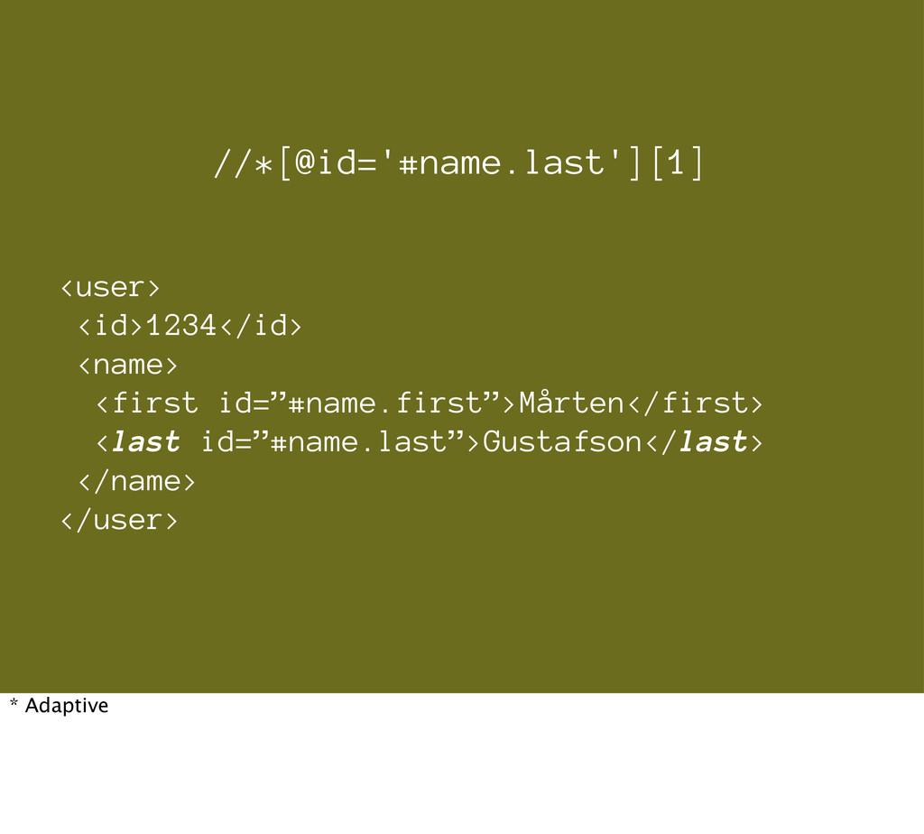 """<user> <id>1234</id> <name> <first id=""""#name.fi..."""