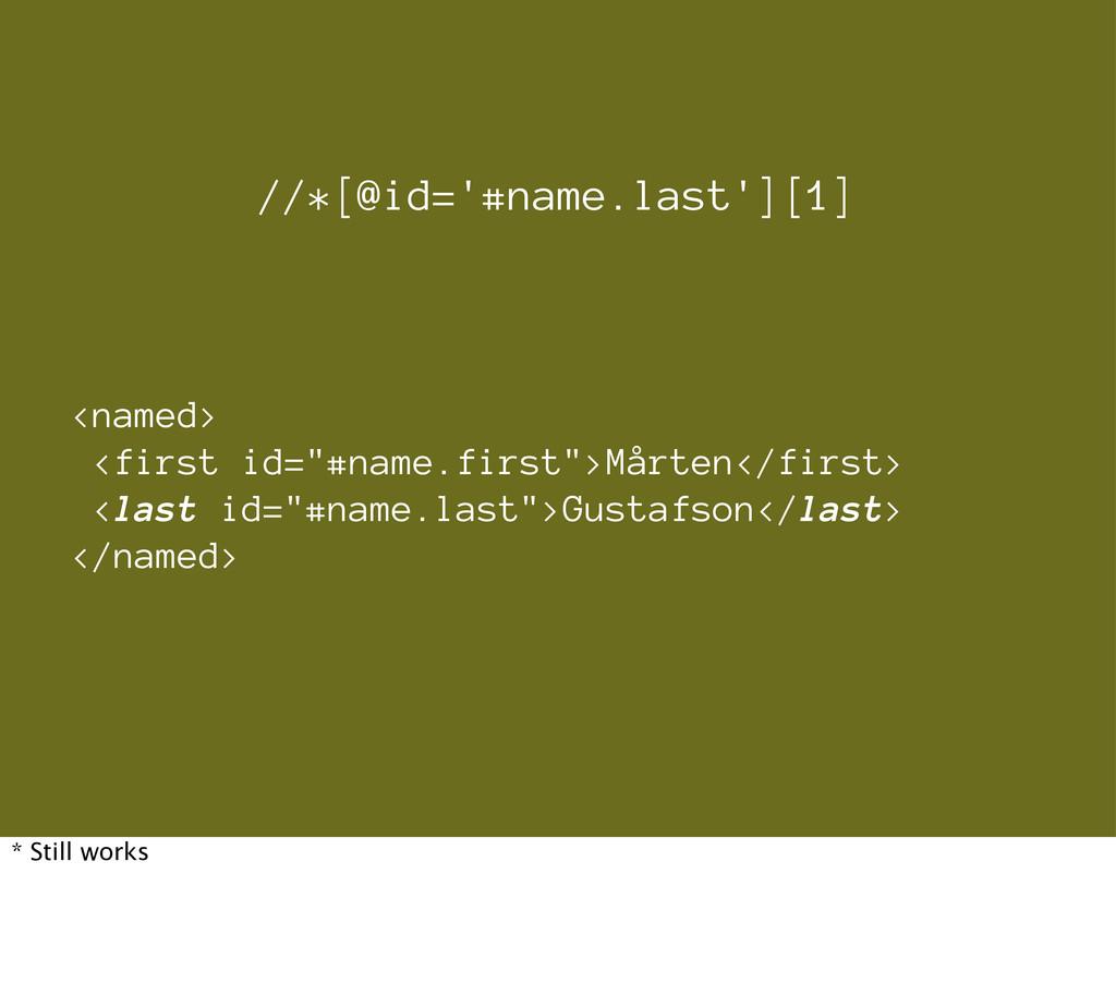"<named> <first id=""#name.first"">Mårten</first> ..."