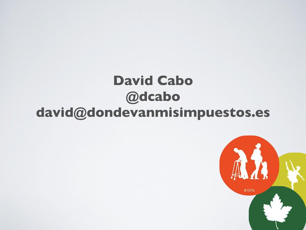 David Cabo @dcabo david@dondevanmisimpuestos.es
