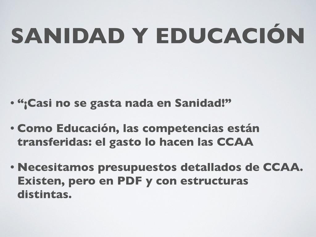 """SANIDAD Y EDUCACIÓN • """"¡Casi no se gasta nada e..."""