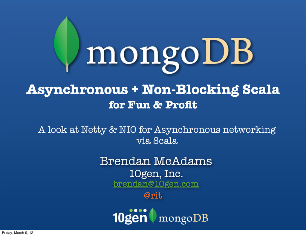 Brendan McAdams 10gen, Inc. brendan@10gen.com @...