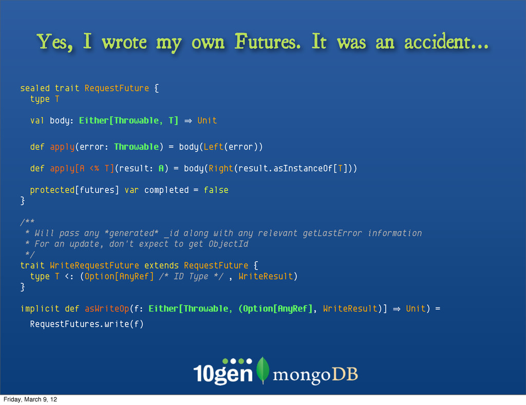 Yes, I wrote my own Futures. It was an accident...