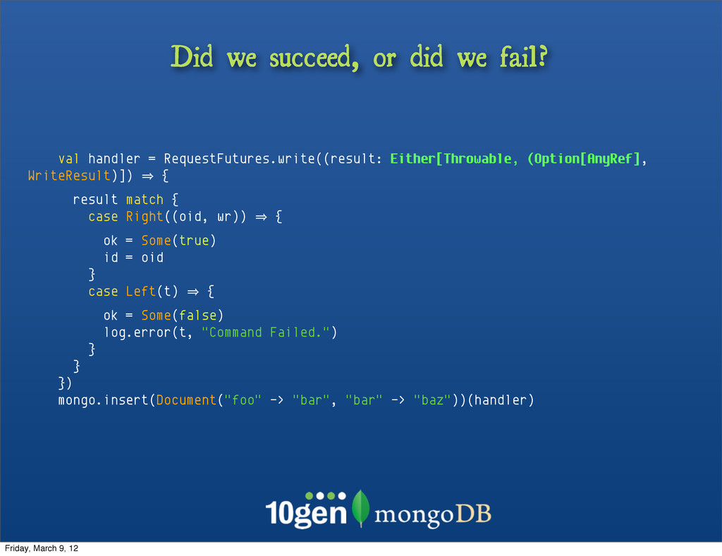 Did we succeed, or did we fail? val handler = R...