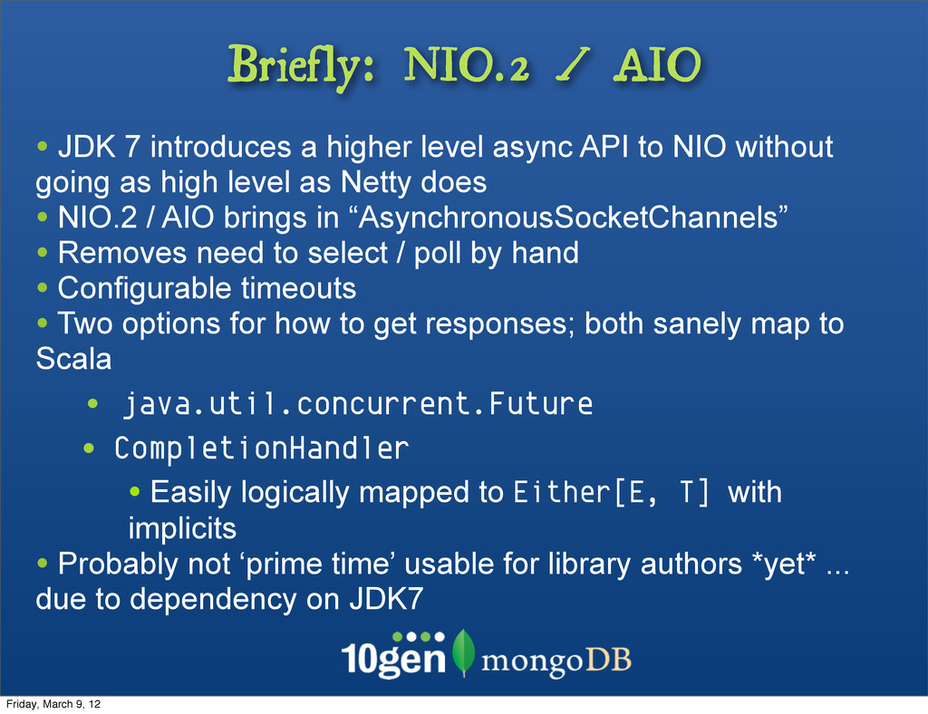 Briefly: NIO.2 / AIO • JDK 7 introduces a highe...